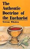 The Authentic Doctrine of the Eucharist, Teresa Whalen, 1556125585