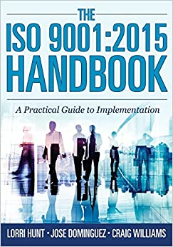 The ISO 9001:2015 Handbook: A Practical Guide to Implementation