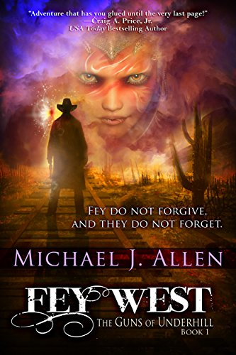 Fey West (The Guns of Underhill Book 1) by [Allen, Michael J.]