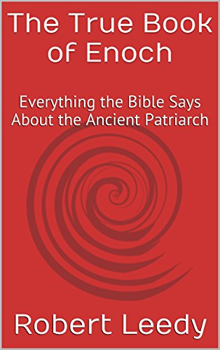 The True Book of Enoch: Everything the Bible Says About the