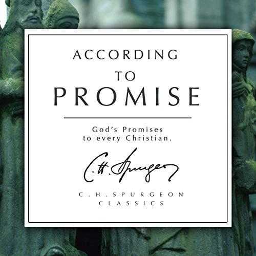 According to Promise: Spurgeon Classic Series, Volume 1