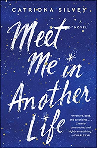 Front cover for the book Meet Me in Another Life by Catriona Silvey