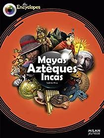 Mayas, Aztèques et Incas par Mirza
