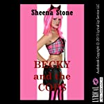 Becky and the Cops: Becky's Depravity | Sheena Stone