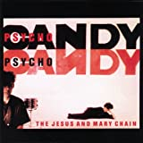 Psychocandy [Explicit]