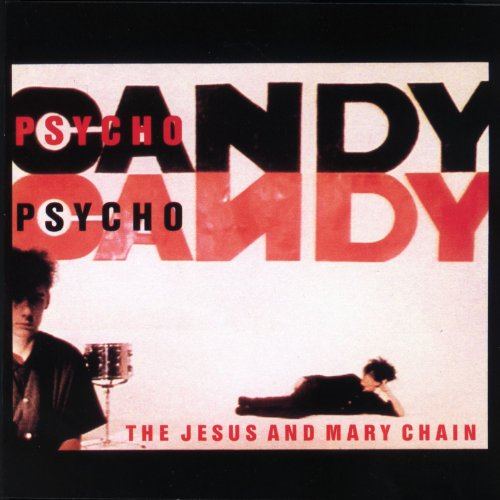 The Jesus and Mary Chain - Psychocandy - REMASTERED - CD - FLAC - 2006 - WRE Download