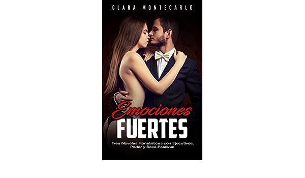 Emociones Fuertes: Tres Novelas Románticas con Ejecutivos, Poder y Sexo Pasional (Colección de Romance) (Spanish Edition) - Kindle edition by Clara ...