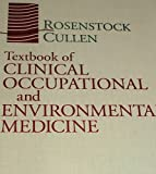 Textbook of Clinical Occupational and Environmental Medicine, Rosenstock, Linda and Cullen, Mark R., 0721634826