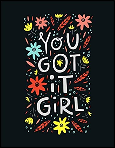 You Got It Girl Inspirational Quote Notebook Black Background With Colorfull Design Cute Gift For Women And Girls Inspirational Quote Journal Notebook Diary Composition Book Amazon Co Uk Alkatheri Sa 9781071450710 Books