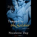 Tempted by the Soldier | Nicolette Day