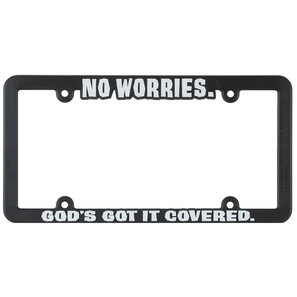 No Worries Gods Got it Covered Black 12 x 6 Inch Plastic License Plate Frame Dicksons