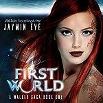 First World: A Walker Saga, Book 1 | Jaymin Eve