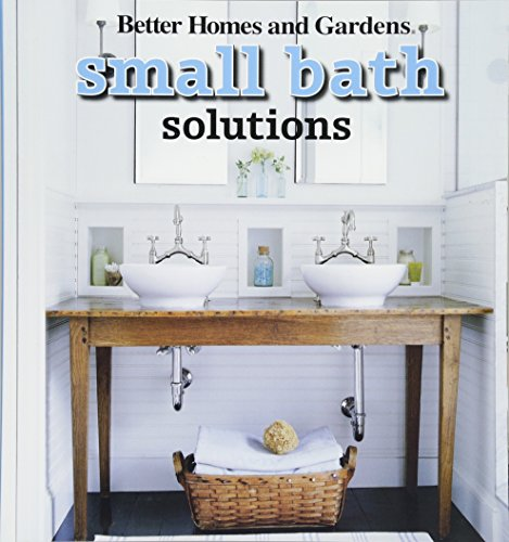 (Small Bath Solutions (Better Homes and Gardens)