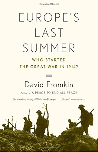 Europe's Last Summer: Who Started the Great War in 1914?: David ...