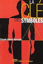 La clé des symboles : Rêves, visions, psychologie, occultisme, mystique