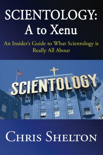 [Free] Scientology: A to Xenu: An Insider's Guide to What Scientology is All About ZIP