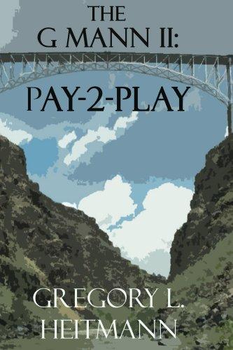 The G MANN II:  Pay-2-Play