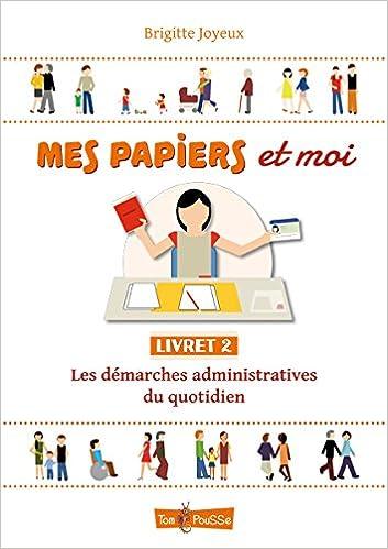 Livre gratuits en ligne Mes papiers et moi : Livret 2, Les démarches administratives du quotidien pdf ebook