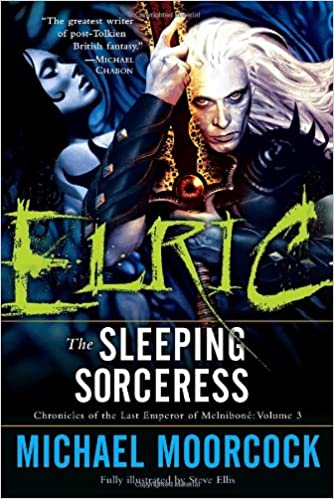 Book Elric: The Sleeping Sorceress (Chronicles of the Last Emperor of Melniboné, Vol. 3)