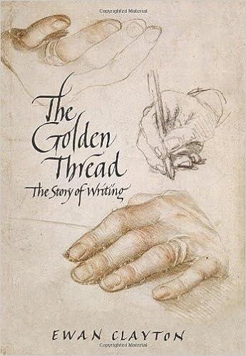 The golden thread a history of writing ewan clayton 9781619022423 the golden thread a history of writing ewan clayton 9781619022423 amazon books fandeluxe Choice Image