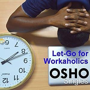 Let-Go for Workaholics Speech