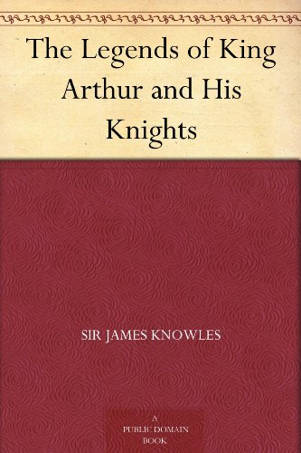 The Legends of King Arthur and His Knights...