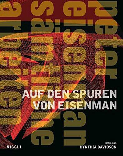 Auf den Spuren von Eisenman: Peter Eisenman – Sämtliche Arbeiten