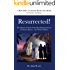 Resurrected!: The Historical Truth of the Most Important Event in Human History - And Why It Matters