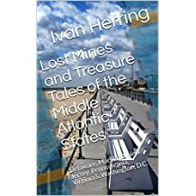 Lost Mines and Treasure Tales of the Middle Atlantic States: Delaware, Maryland, New Jersey, Pennsylvania, Virginia & Washington, D.C.