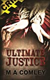 Ultimate Justice, M. A. Comley, 1782997237
