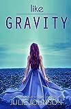 Like Gravity