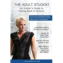 THE ADULT STUDENT: An Insider's Guide to Going Back to School