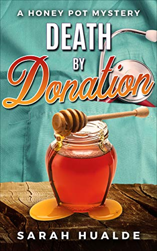 Death by Donation (Honey Pot Mystery Book 4) by [Hualde, Sarah]