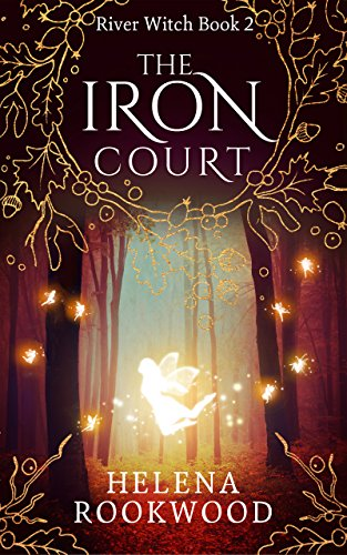 The Iron Court (River Witch Book 2)