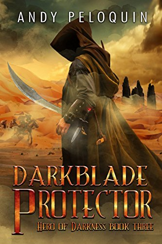 Darkblade Protector: An Epic Fantasy Adventure (Hero of Darkness Book 3)