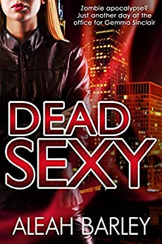 Dead Sexy: New Adult Urban Fantasy by [Barley, Aleah]