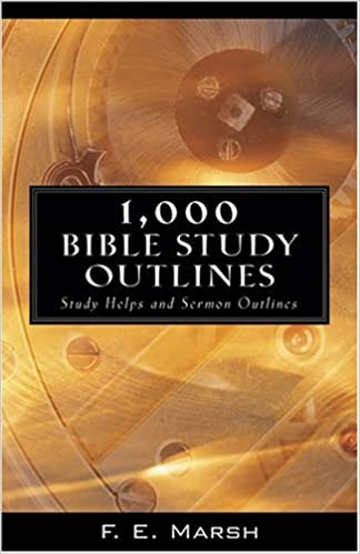 1, 000 Bible Study Outlines: Study Helps and Sermon Outlines