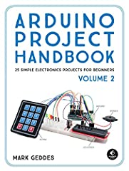 This second volume of the Arduino Project Handbook delivers 25 more beginner-friendly electronics projects. Get up and running with a crash course on the Arduino, and then pick any project that sparks your interest and start making!Each pr...