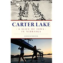 Carter Lake: A Slice of Iowa in Nebraska (Brief History)