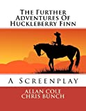The Further Adventures of Huckleberry Finn, Allan Cole and Chris Bunch, 1475128452