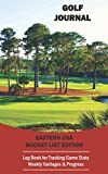 Golf Journal: Eastern USA Bucket List Edition: Log Book for Tracking Game Stats  Weekly Yardages & Progress | Fairway on South Carolina Golf Course Photograph Cover Design