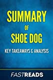 img - for Summary of Shoe Dog: Includes Key Takeaways book / textbook / text book