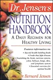 Dr. Jensen's Nutrition Handbook : A Daily Regimen for Healthy Living