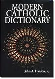 Modern Catholic Dictionary 9780967298924