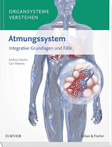 Organsysteme verstehen - Atmungssystem: Integrative Grundlagen und ...