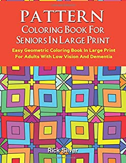 Pattern Coloring Book For Seniors In Large Print Easy Geometric