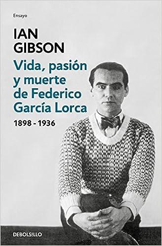 Vida, pasión y muerte de Federico García Lorca Ensayo   Biografía: Amazon.es: Gibson, Ian: Libros