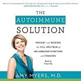 The Autoimmune Solution: Prevent and Reverse the