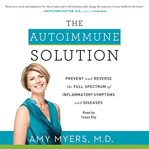 The Autoimmune Solution: Prevent and Reverse the Full Spectrum of Inflammatory Symptoms and Diseases Audiobook [Free Download by Trial] thumbnail