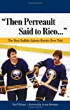 """""""Then Perreault Said to Rico. . ."""""""